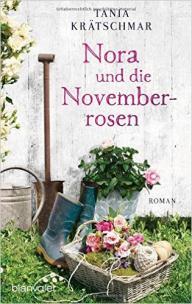 Krätschmar Nora und die Novemberrosen