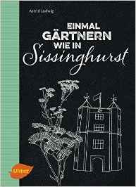 Ludwig Gärtnern wie in Sissinghurst