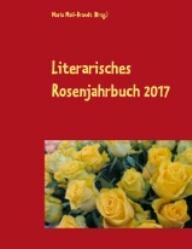Literarisches Rosenjahrbuch 2017 - Kalender