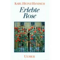 Karl Heinz Hanisch Erlebte Rose